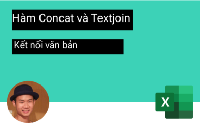 Kết nối văn bản trong Excel bằng hàm CONCAT và TEXTJOIN