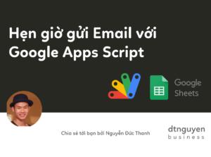 Hẹn giờ gửi email trong Google Sheets và Google Apps Script
