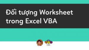 doi-tuong-worksheet-trong-excel-VBA.jpg