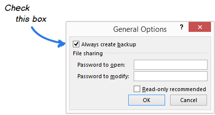 Check the Always create backup box in the General Options dialog to save a backup copy of the document