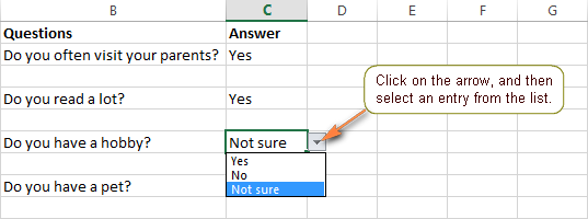 Excel users click an arrow next to a cell containing a dropdown box, and then select the entry they want from the drop down menu.
