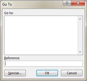 Press F5 on your keyboard to get the Go To dialog box