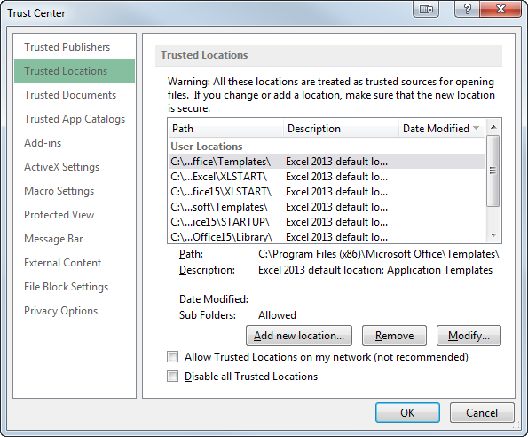 In Excel navigate to the File tab -> Options -> Trust Center -> Trust Center Settings -> Trusted Locations